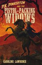 Couverture du livre « P.K. Pinkerton and the Pistol-Packing Widows » de Caroline Lawrence aux éditions Penguin Group Us