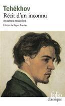 Couverture du livre « Récit d'un inconnu et autres nouvelles » de Anton Tchekhov aux éditions Gallimard