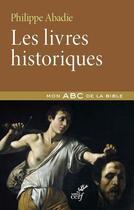 Couverture du livre « Les livres historiques » de Philippe Abadie aux éditions Cerf