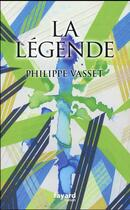 Couverture du livre « La légende » de Philippe Vasset aux éditions Fayard