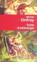 Couverture du livre « Traité d'athéologie » de Michel Onfray aux éditions Lgf