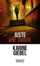 Couverture du livre « Juste une ombre » de Karine Giebel aux éditions Pocket
