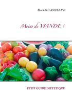 Couverture du livre « Moins de viande ; petit guide de diététique » de Marielle Lanzalavi aux éditions Books On Demand