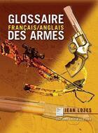 Couverture du livre « Glossaire Des Armes » de Jean Lozes aux éditions Crepin Leblond