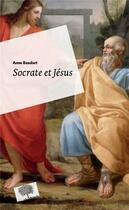 Couverture du livre « Socrate et Jésus » de Anne Baudart aux éditions Le Pommier