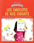 Couverture du livre « Ateliers Montessori ; les émotions ; du rire aux larmes, comprendre et accompagner votre enfant » de Chiara Piroddi aux éditions Esf Prisma