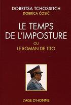 Couverture du livre « Tito ; roman d'une mondiale mystification » de Dobritsa Tchossitch aux éditions L'age D'homme