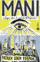 Couverture du livre « Mani ; voyages dans le sud du Péloponnèse » de Patrick Leigh Fermor aux éditions Bartillat
