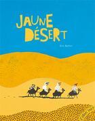 Couverture du livre « Jaune désert » de Eric Battut aux éditions Elan Vert