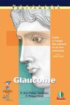 Couverture du livre « Glaucome ; guide à l'usage des patients et de leur entourage » de Jean-Philippe Nordmann et Philippe Denis aux éditions Bash