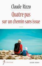 Couverture du livre « Quatre pas sur un chemin sans issue » de Claude Rizzo aux éditions Lucien Souny