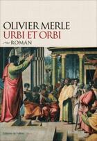 Couverture du livre « Urbi et orbi » de Olivier Merle aux éditions Fallois
