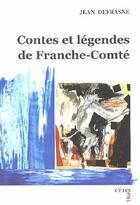 Couverture du livre « Contes et légendes de Franche-Comté » de Jean Defrasne aux éditions Cetre