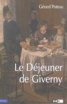 Couverture du livre « Le Dejeuner De Giverny » de Gerard Poteau aux éditions Hors Commerce