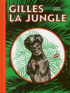 Couverture du livre « Gilles la jungle » de Claude Cloutier aux éditions La Pasteque