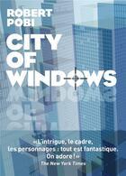 Couverture du livre « City of windows » de Robert Pobi aux éditions Arenes