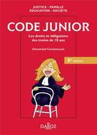 Couverture du livre « Code junior ; les droits et obligations des moins de 18 ans ; 8e édition » de Dominique Chagnollaud aux éditions Dalloz