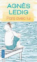 Couverture du livre « Pars avec lui » de Agnes Ledig aux éditions Pocket