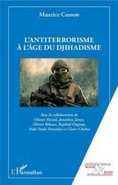 Couverture du livre « L'antiterrorisme à l'âge du djihadisme » de Maurice Cusson aux éditions L'harmattan