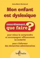 Couverture du livre « Mon enfant est dyslexique » de Anne-Marie Montarnal aux éditions Tom Pousse
