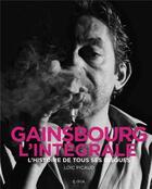 Couverture du livre « Gainsbourg, l'intégrale ; l'histoire de tous ses disques » de Loic Picaud aux éditions Epa