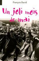 Couverture du livre « Un joli mois de mai ; un polar en plein mai 68 » de Francois David aux éditions Cherche Midi