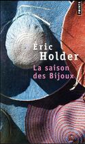 Couverture du livre « La saison des bijoux » de Eric Holder aux éditions Points
