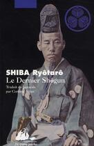 Couverture du livre « Le dernier shôgun » de Ryotaro Shiba aux éditions Picquier