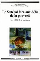 Couverture du livre « Le Sénégal face aux défis de la pauvreté ; les oubliés de la croissance » de Abdoulaye Diagne aux éditions Karthala