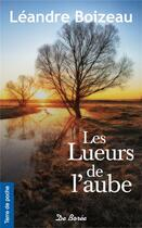 Couverture du livre « Les lueurs de l'aube » de Leandre Boizeau aux éditions De Boree