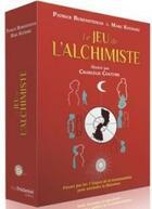 Couverture du livre « Le jeu de l'alchimiste » de Patrick Burensteinas et Marc Kucharz aux éditions Tredaniel