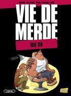 Couverture du livre « Vie de merde t.9 ; les ex » de Valette et El Diablito et Elsa Brants et Guedj Passaglia aux éditions Jungle