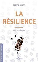 Couverture du livre « La résilience » de Rosette Poletti aux éditions Jouvence