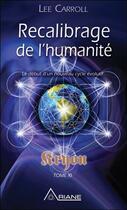 Couverture du livre « Kryon t.11 ; recalibrage de l'humanité : le début d'un nouveau cycle évolutif » de Lee Carroll aux éditions Ariane