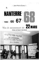 Couverture du livre « Nanterre 1965-66-67-68 ; vers le mouvement du 22 mars » de Jean-Pierre Duteuil aux éditions Acratie