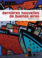 Couverture du livre « Dernières nouvelles de Buenos Aires » de Roberto Arlt aux éditions Asphalte