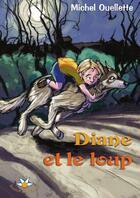 Couverture du livre « Diane et le loup » de Michel Ouellette aux éditions Bouton D'or