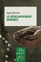 Couverture du livre « Le développement durable » de Sylvie Brunel aux éditions Que Sais-je ?