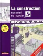 Couverture du livre « La construction comment ça marche ? ; toutes les techniques de construction en images (3e édition) » de Ursula Bouteveille et Alain Bouteveille aux éditions Le Moniteur