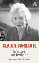 Couverture du livre « Encore un instant ; mes quatre-vingt-dix balais » de Claude Sarraute aux éditions J'ai Lu