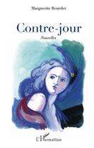 Couverture du livre « Contre-jour nouvelles » de Marguerite Bourdet aux éditions L'harmattan