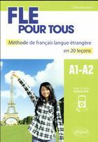 Couverture du livre « FLE pour tous ; A1-A2 ; méthode de français langue étrangère en 20 leçons » de Tifany Bourdeau aux éditions Ellipses Marketing