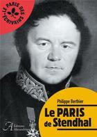 Couverture du livre « Le Paris de Stendhal » de Philippe Berthier aux éditions Alexandrines