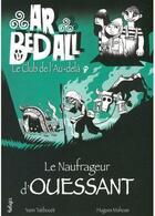Couverture du livre « Ar bed all ; le club de l'au-delà T.8 ; le naufrageur d'Ouessant » de Hugues Mahoas et Yann Tatibouet aux éditions Beluga
