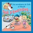 Couverture du livre « Que d'émotions ! » de Mathieu Couplet et Lola & Woufi et Edith Soonckindt aux éditions Caramel