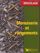 Couverture du livre « Menuiserie Et Rangements ; Edition 2001 » de Jacques Gerard aux éditions Selection Du Reader's Digest