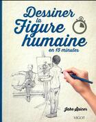 Couverture du livre « Dessiner la figure humaine » de Jake Spicer aux éditions Vigot