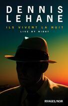 Couverture du livre « Ils vivent la nuit » de Dennis Lehane aux éditions Rivages
