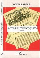 Couverture du livre « Actes authentiques nouvelles » de Xavier Labbee aux éditions L'harmattan