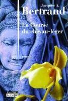 Couverture du livre « La course du chevau-leger » de Jaques A. Bertrand aux éditions Editions De La Loupe